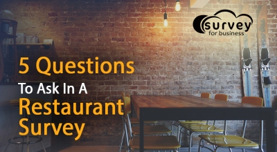5 Questions To Ask In A Restaurant Survey